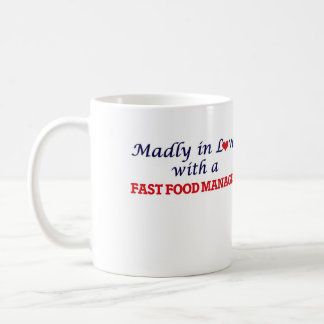 Madly in love with a Fast Food Manager Coffee Mug
