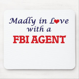 Madly in love with a Fbi Agent Mouse Pad