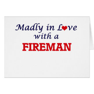 Madly in love with a Fireman Card