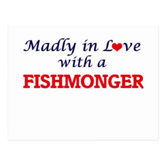 Madly in love with a Fishmonger Postcard
