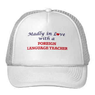 Madly in love with a Foreign Language Teacher Trucker Hat
