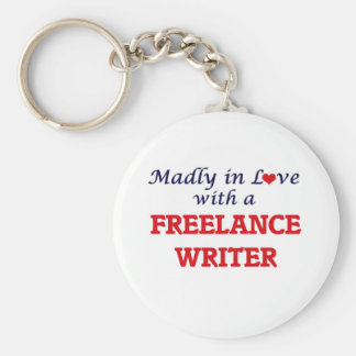 Madly in love with a Freelance Writer Keychain