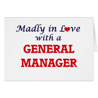 Madly in love with a General Manager Card