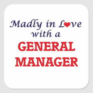 Madly in love with a General Manager Square Sticker