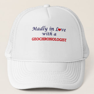 Madly in love with a Geochronologist Trucker Hat