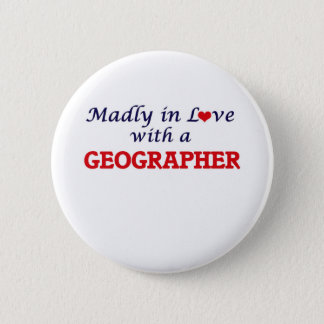 Madly in love with a Geographer Pinback Button