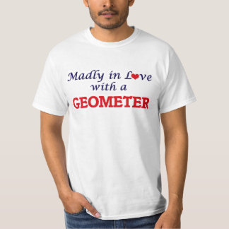 Madly in love with a Geometer T-Shirt