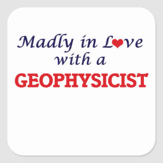 Madly in love with a Geophysicist Square Sticker