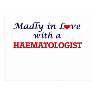 Madly in love with a Haematologist Postcard