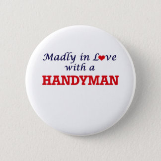 Madly in love with a Handyman Pinback Button