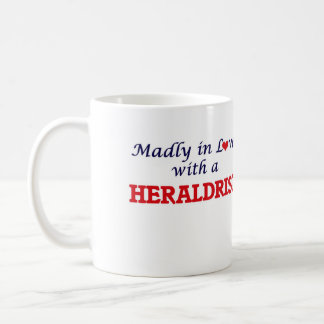 Madly in love with a Heraldrist Coffee Mug