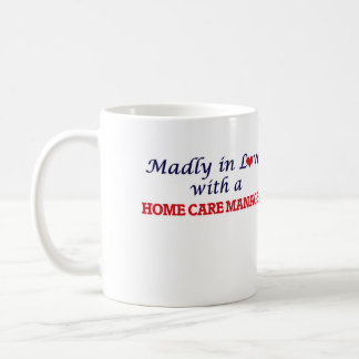 Madly in love with a Home Care Manager Coffee Mug