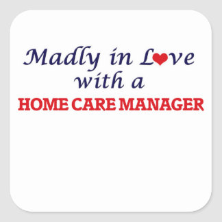 Madly in love with a Home Care Manager Square Sticker