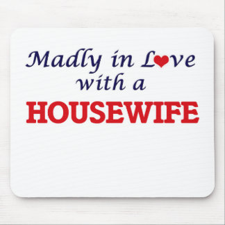 Madly in love with a Housewife Mouse Pad