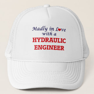 Madly in love with a Hydraulic Engineer Trucker Hat