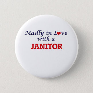 Madly in love with a Janitor Pinback Button