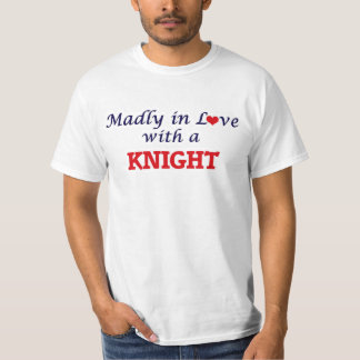 Madly in love with a Knight T-Shirt
