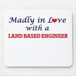 Madly in love with a Land Based Engineer Mouse Pad