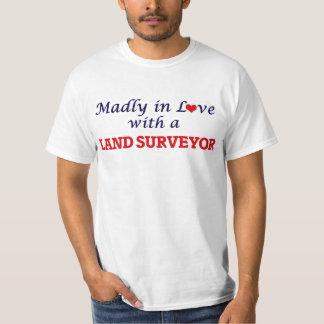 Madly in love with a Land Surveyor T-Shirt