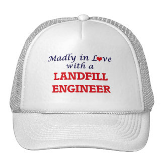 Madly in love with a Landfill Engineer Trucker Hat