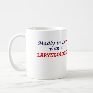Madly in love with a Laryngologist Coffee Mug