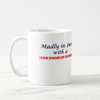 Madly in love with a Lawn Sprinkler Technician Coffee Mug