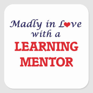 Madly in love with a Learning Mentor Square Sticker
