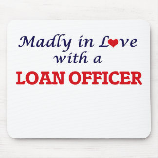 Madly in love with a Loan Officer Mouse Pad