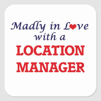 Madly in love with a Location Manager Square Sticker
