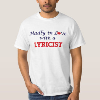 Madly in love with a Lyricist T-Shirt