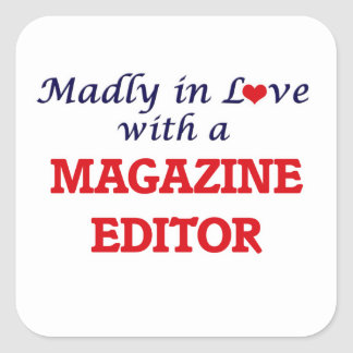 Madly in love with a Magazine Editor Square Sticker