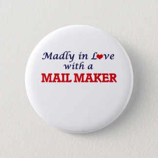 Madly in love with a Mail Maker Pinback Button