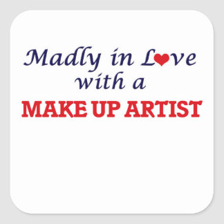 Madly in love with a Make Up Artist Square Sticker