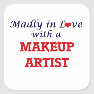 Madly in love with a Makeup Artist Square Sticker