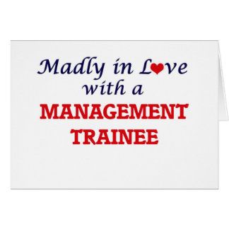 Madly in love with a Management Trainee Card