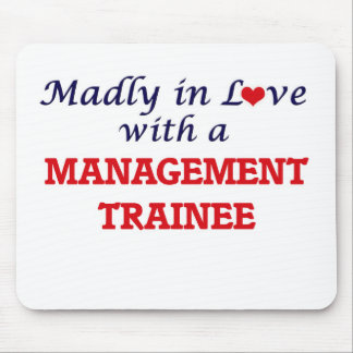 Madly in love with a Management Trainee Mouse Pad