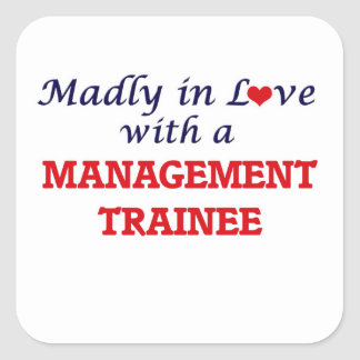 Madly in love with a Management Trainee Square Sticker
