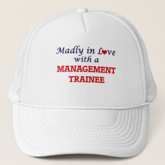 Madly in love with a Management Trainee Trucker Hat