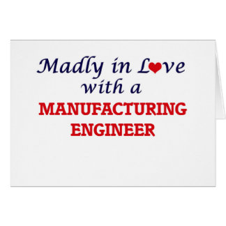 Madly in love with a Manufacturing Engineer Card