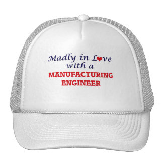 Madly in love with a Manufacturing Engineer Trucker Hat