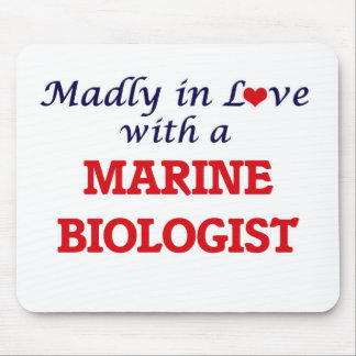 Madly in love with a Marine Biologist Mouse Pad
