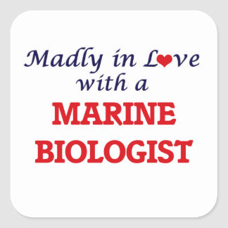 Madly in love with a Marine Biologist Square Sticker