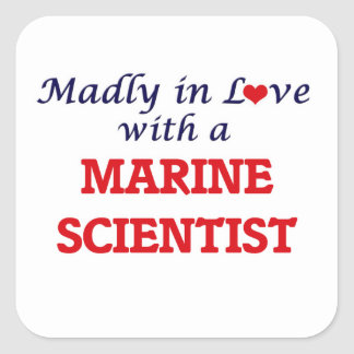 Madly in love with a Marine Scientist Square Sticker