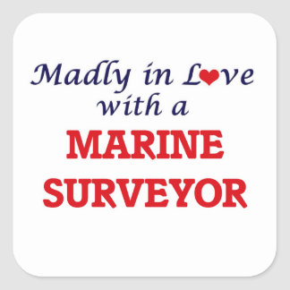Madly in love with a Marine Surveyor Square Sticker