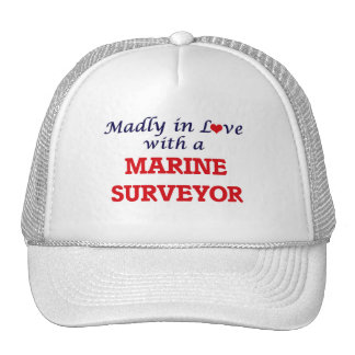 Madly in love with a Marine Surveyor Trucker Hat