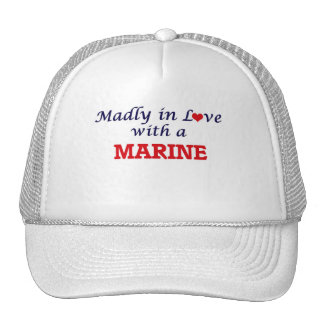 Madly in love with a Marine Trucker Hat