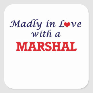 Madly in love with a Marshal Square Sticker