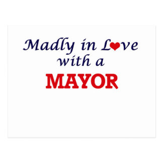 Madly in love with a Mayor Postcard
