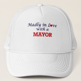 Madly in love with a Mayor Trucker Hat