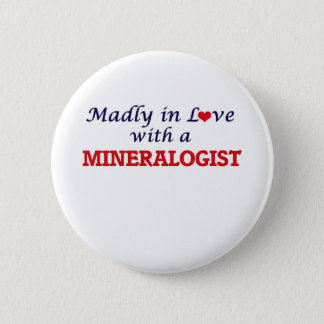 Madly in love with a Mineralogist Pinback Button